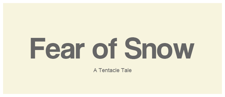 Fear of Snow text image